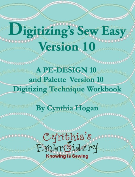 Digitizing´s Sew Easy Version 10 Book, 1015 Pages for Brother PE Design 10 Embroidery Software, By Cynthia Hogannohtin
