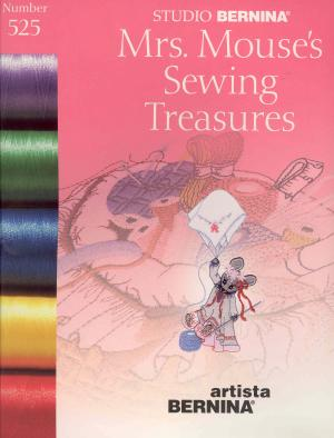 Bernina Artista 525 Mrs. Mouse's Sewing Treasures Embroidery Card