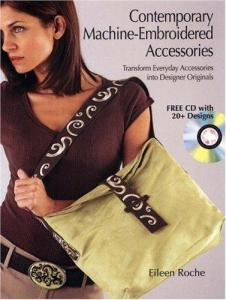 Designs in Machine Embroidery Contemporary Machine-Embroidered Accessories Book, Eileen Roche,