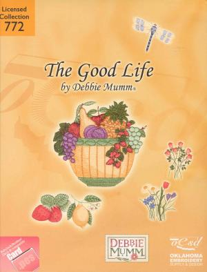 OESD 772 The Good Life By Debbie Mumm