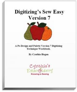 "Cynthia, Cindy Hogan, ""Digitizing Sew Easy"", Book, for Brother PE Design, & Babylock Palette 7.0., Instruction, Techniques, Workbook, 545 Pages, Screen Shots"