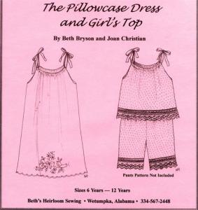 Beth's Heirloom Sewing BHP1B The Pillowcase Dress and Girls Top Sizes 6-12 years  Pattern
