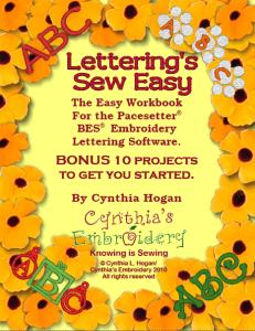 Cynthia, Cindy, Hogan, Lettering's, Sew, Easy, Work, Book, 311, Pages, with, 10, Projects, for, Brother, BES, Pace, Setter, Embroidery, Lettering, Software, SABESLET