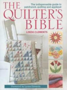 Linda Clements 45794 Quilters Bible Softcover Book, 800 Color Diagrams and Photos, Instructions and Templates for 13 Unique Projects