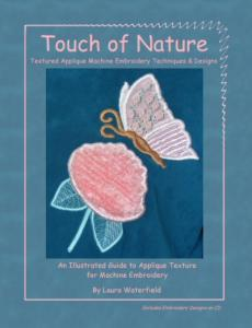 Touch Of Nature Textured Applique Machine Embroidery Techniques And Designs By Laura Waterfield Book And CD