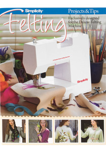 Wright FELTING MACHINE BOOK, Conso, Simlicity,  881182001A Simplicity Felting Instructional Project Book for Beautiful Embellishments, and Designs, 24 Pages, Photos, Tips, and Templates