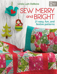 Linda Lum DeBono B1153 Sew Merry And Bright 21 Patterns Book, Easy Fun And Festive Projects