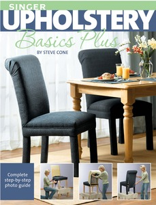 Singer Upholstery Basics Plus book, by Steve Cone, Paperback, 160 Pages, 300 Illustrations