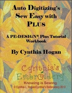 Auto Digitizing Sew Easy WorkBook for Brother PEDesign Plus, Instructional Tutorial by Cynthia Hogan