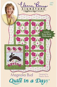 Quilt in a Day by Eleanor Burns Magnolia Bud Sewing Pattern