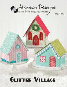Atkinson Designs Glitter Village Sewing Pattern