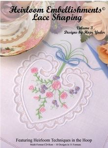 Hope Yoder HYCD10 Heirloom Embellishments Vol 3 Lace Shaping Embroidery CD