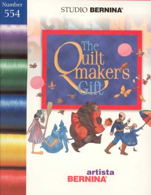 Bernina Artista 554 The Quiltmakers Gift Embroidery Card