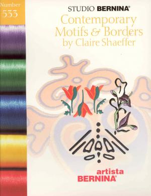 Bernina Artista 533 Contemporary Motifs & Borders by Claire Shaeffer Embroidery Card