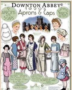 Andover Downton Abbey 1920's Apron & Caps Vintage Pattern Book