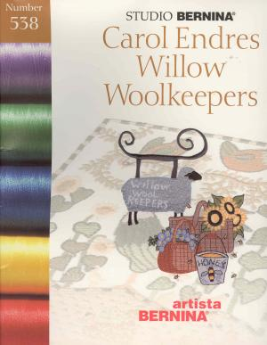 Bernina Artista 538 Carol Endres Willow Woolkeepers Embroidery Card