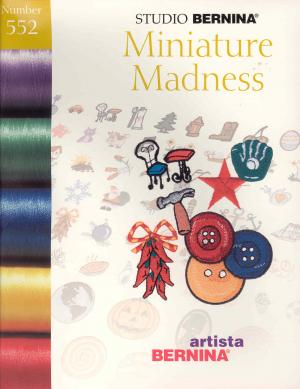 Bernina Artista 552 Miniature Madness Embroidery Card