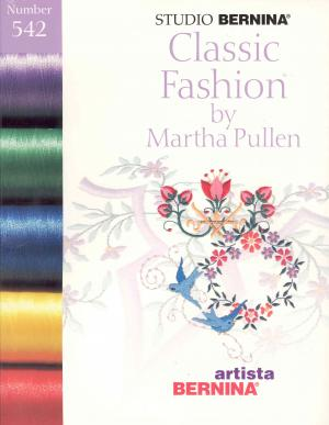 Bernina Artista 542 Classic Fashion by Martha Pullen Embroidery Card