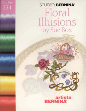 Bernina Artista 534 Floral Illusions by Sue Box Embroidery Card