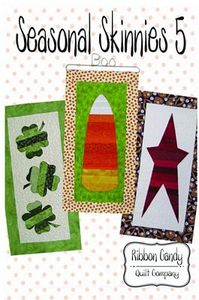 Ribbon Candy Quilt Company RCQC512 Seasonal Skinnies 5 Pattern