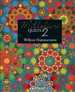 Quiltmania QM0105 Millefiori Quilts 2, 160 Page Book with 17 Projects, by Willyne Hammerstein