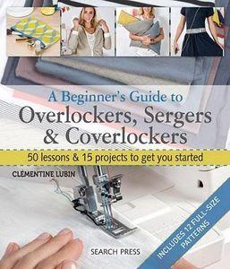 86587: SP4908 Beginner's Guide to Overlockers, Sergers & Coverlockers