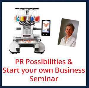 PR Possibilities & Start Your Own Embroidery Business Seminar, Friday May 11, 10AM-4PM at the Baton Rouge, LA Retail Store