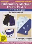 Jeanine Twigg's Embroidery Machine Essentials Fleece Techniques Book By Nancy Cornwell
