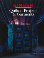 Creative Publishing Singer Quilted Projects & Garments Book