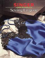 Creative Publishing Singer: Sewing Lingerie Book