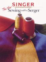 Creative Publishing Singer: the New Sewing With A Serger Book #632330-9