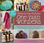 One Yard Wonders Book 101, 101 Sewing Projects Using Cottons, Knits, Voiles, Corduroy, Fleece, Flannel, Home Decoration, Oilcloth, Wool, and Beyond
