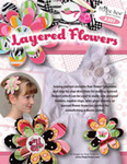Hope Yoder 93-4745 Layered Flowers 4 Templates In The Hoop Embroidery Designs CD