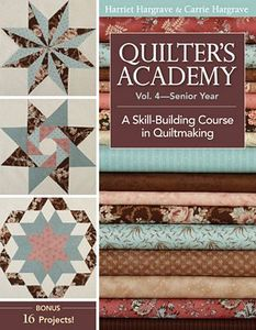 C&T Publishing CT10699 Quilter's Academy Vol 4 Senior Year