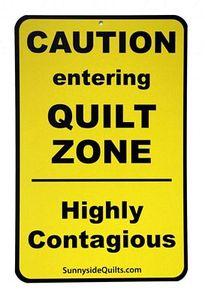 Sunnyside Quilts CAU001 CAUTION entering QUILT ZONE Sign