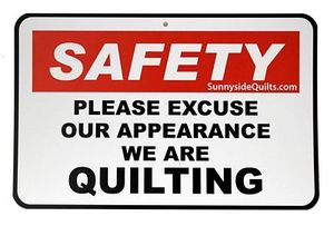 Sunnyside Quilts SAF001 SAFETY Please Excuse our Appearance