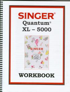 Singer Quantum XL5000 Instructional Video and  Free Downloadable Workbook Applicable to XL6000 Owners