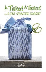 Me and My Sister Designs MMS20190540 A Tisket A Tasket…2 Fat Quarter Bag Basket Sewing Pattern