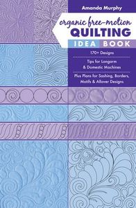 94397: Amanda Murphy CT11346 Organic Free-Motion Quilting Idea Book