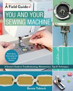 95282: C&T Publishing CT11272 You and Your Sewing Machine Book 144 Pages