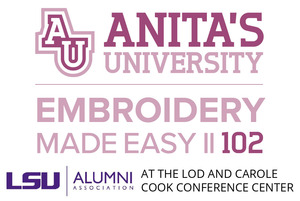 95903: Anita Goodesign University's Newest 102 the Hoop Embroidery Event April 24-25, 2020 at the LSU Lod Cook