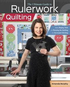 95943: Amanda Murphy CT41027 The Ultimate Guide to Rulerwork Quilting Custom Book
