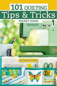 Penny Haren FC133 101 Quilting Tips and Tricks Pocket Guide