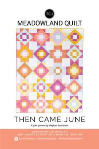 Then Came June TCJ114 Meadowland Quilt Pattern