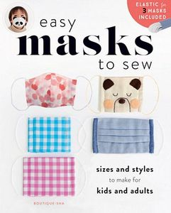 Zakka Workshop ZW4747 Easy Masks to Sew Book: 3 Face Mask Patterns in 3 Sizes Coming September 2020