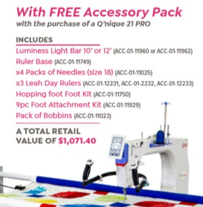 Q'nique 21 PRO Accessory Bundle August Promotion: Light Bar, Ruler Base, Rulers, 3 Hopping Foot Kit, 9 pc Attachment Kit, Bobbins, Needles