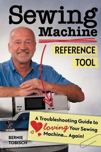 98422: CT11409 Sewing Machine Reference Tool, A Troubleshooting Guide Book