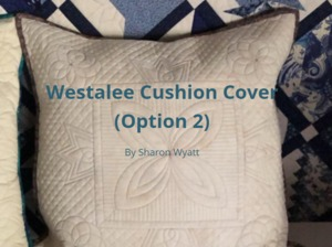 Sew Steady Westalee Design Cushion Cover Option 2 Online Class Educational Course