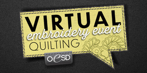 FREE Virtual Quilting with Embroidery Event with OESD - Tuesday February 9th, 3:30 PM CST