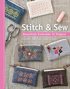 Stitch, Sew, Embroidery, Hand Embroidery, Machine Embroidery, Aneela Hooey, 31 Projects